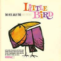 The Pete Jolly Trio And Friends / Little Bird