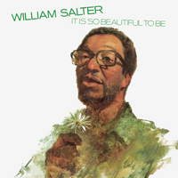 William Salter / It Is So Beautiful To Be