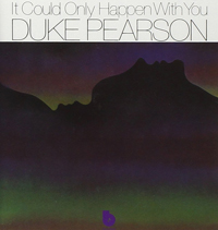 Duke Pearson / It Could Only Happen With You
