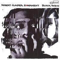 Robert Glasper Experiment / Black Radio