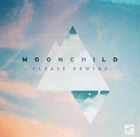 MoonChild / Please Rewind