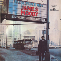 James Moody / Sax & Flute Man