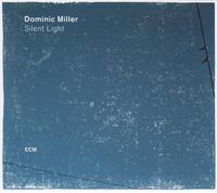 Dominic Miller / Silent Light