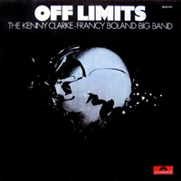 The Kenny Clarke - Francy Boland Big Band / Off Limits
