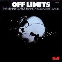 The Kenny Clarke - Francy Boland Big Band / Off Limits